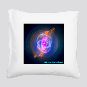 We Are Not Alone Square Canvas Pillow