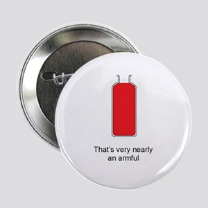 Very Nearly An Armful 225 Button