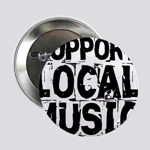"""Support Local Music 2.25"""" Button"""