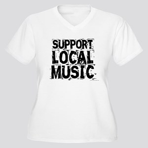 Support Local Music Plus Size T-Shirt