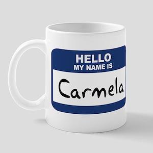 Hello: Carmela Mug