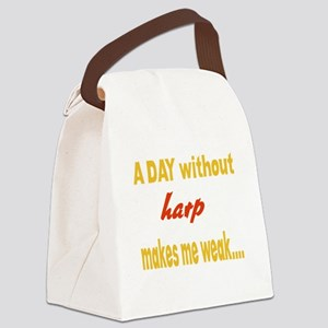 A day without Harp Makes me weak Canvas Lunch Bag