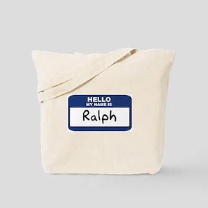 Hello: Ralph Tote Bag