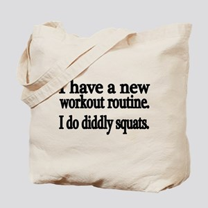 I have a new workout routine. I do diddly squats.