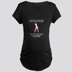 TherapistSUperheroineBW copy Maternity T-Shirt