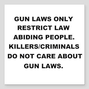 "gun laws 2 Square Car Magnet 3"" x 3"""