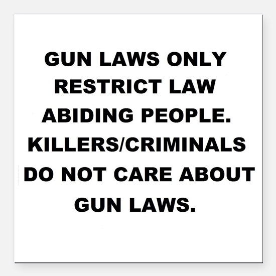 "gun laws 2 Square Car Magnet 3"" x 3"""