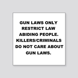 "gun laws 2 Square Sticker 3"" x 3"""