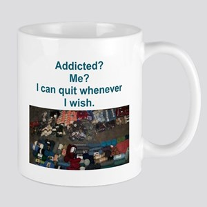 Addicted? Me? I can quit whenever I wish. Mug