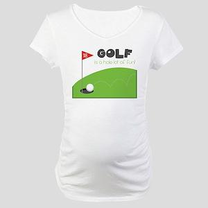 A HOLE Lot of Fun! Maternity T-Shirt
