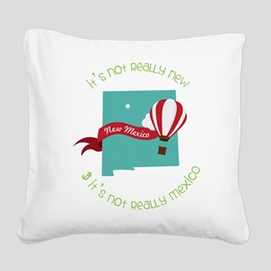 It's Not Mexico Square Canvas Pillow