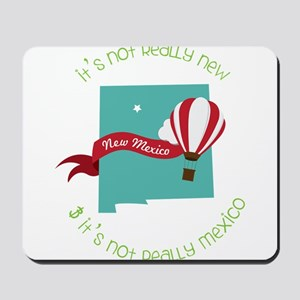 It's Not Mexico Mousepad