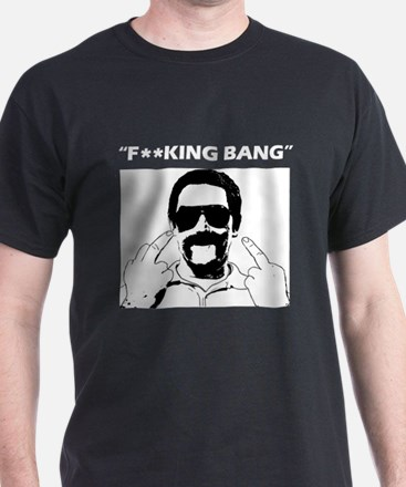 F**king bang T-Shirt