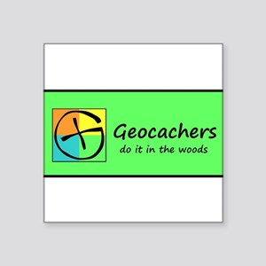 Geocachers Do It In the Woods! Sticker