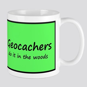 Geocachers Do It In the Woods! Mug