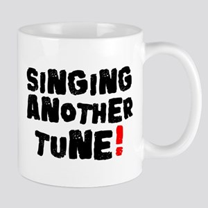 SINGING ANOTHER TUNE! Small Mug
