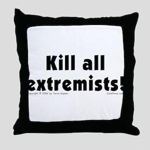 Kill Extremists Throw Pillow