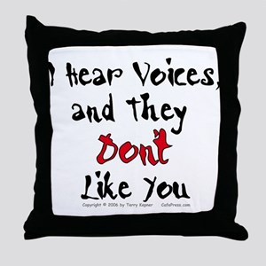 Hear Voices... Throw Pillow