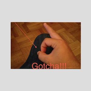 Gotcha!!! Rectangle Magnet