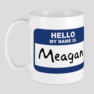 Hello: Meagan Mug