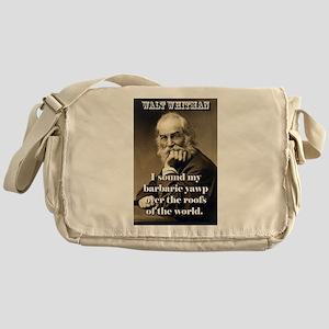 I Sound My Barbaric Yawp - Whitman Messenger Bag