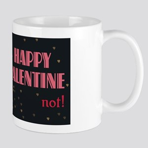 Happy Valentine...Not! Mug