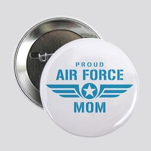 """Proud Air Force Mom W 2.25"""" Button"""