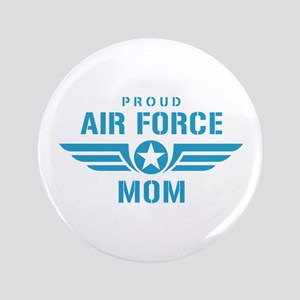 """Proud Air Force Mom W 3.5"""" Button"""