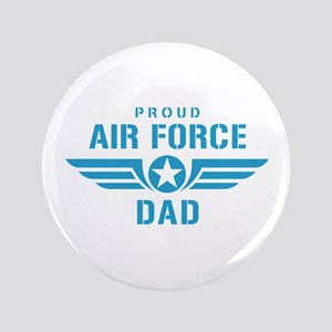 """Proud Air Force Dad W 3.5"""" Button"""