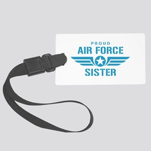 Proud Air Force Sister W Large Luggage Tag