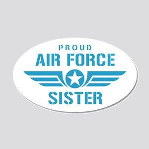 Proud Air Force Sister W 20x12 Oval Wall Decal