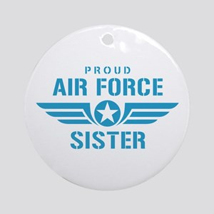 Proud Air Force Sister W Ornament (Round)