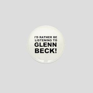 I'd rather be listening to Glenn Beck Mini Button
