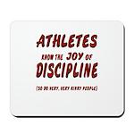 The Joy of Discipline Mousepad