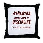 The Joy of Discipline Throw Pillow