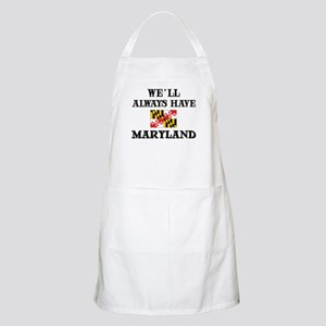We Will Always Have Maryland BBQ Apron