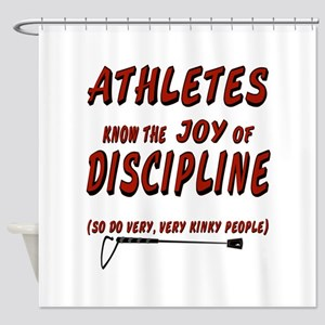 The joy of discipline Shower Curtain