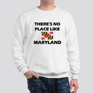 There Is No Place Like Maryland Sweatshirt