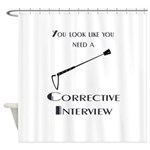 Corrective interview Shower Curtain