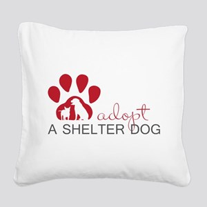 Adopt a Shelter Dog Square Canvas Pillow
