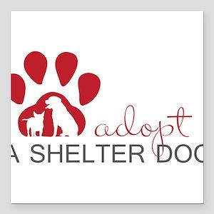 "Adopt a Shelter Dog Square Car Magnet 3"" x 3"""