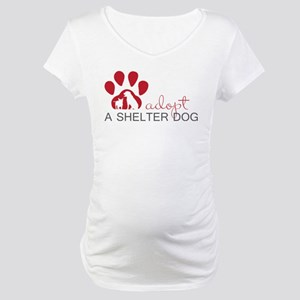 Adopt a Shelter Dog Maternity T-Shirt