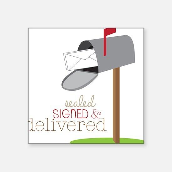 Sealed Signed & Delivered Sticker
