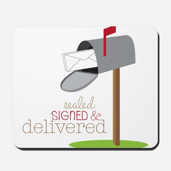 Sealed Signed & Delivered Mousepad
