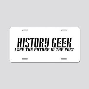 History Geek Future in Past Aluminum License Plate