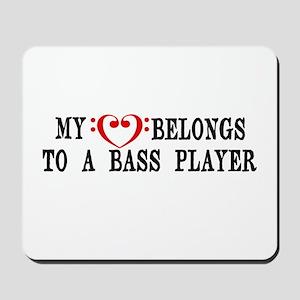 My Heart Belongs to a Bass Player Mousepad