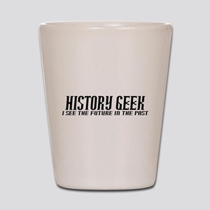 History Geek Future in Past Shot Glass