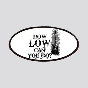 How Low Can You Go? Patches