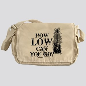 How Low Can You Go? Messenger Bag