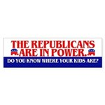 DO YOU KNOW WHERE YOUR KIDS ARE Bumper Sticker